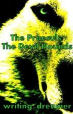 The Praesuls: The Devil Hounds by writing_dreamer