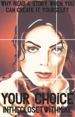 Your Choice || Michael Jackson by InTheClosetWithMike