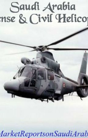 Defense and Civil Spends on Helicopters in Saudi Arabia by williamssharon