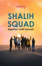 SHALIH SQUAD by uniessy