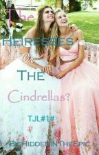 TJL#1#The Heiresses or The Cindrellas? √ by HiddenInTheEpic