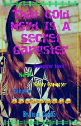 That COLD NERD Is A Secret Gangster by Queen_Chim95