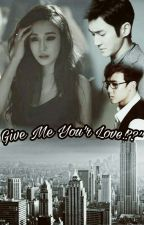 Give Me You'r Love [SiFany] by xolovestepienis