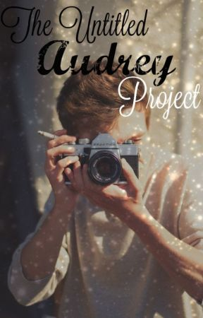 The Untitled Audrey Project by wearedauntless