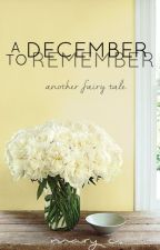 A December to Remember by mylttlteapot
