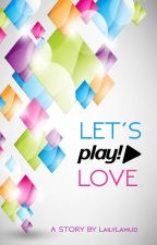 Let's Play Love by lailylamud