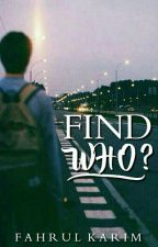 FIND WHO ? by FahrulKarim