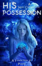 His Possession (Completed) by Pleian