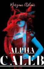 Alpha Caleb by MaryamAslam