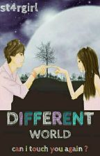 DIFFERENT WORLD  by DivergentWriters_ID