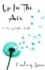 Up In The Air (A One Direction Fanfic) by byluna