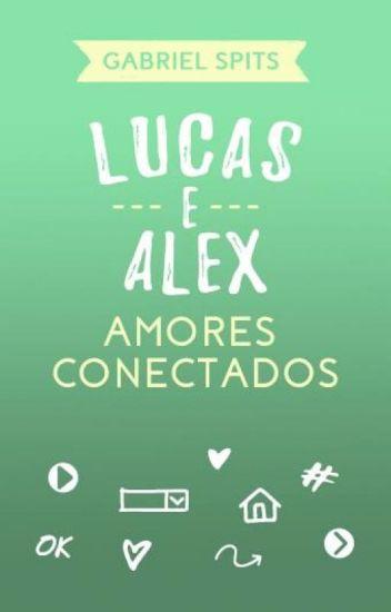 LUCAS E ALEX - Amores Conectados
