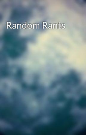 Random Rants by _double_crossover_
