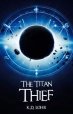 The Titan Thief (Rewrite) by KDLohr