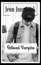 • Beloved Vampire • (CONCLUÍDA) by AnjosDoKpop
