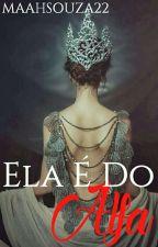 ELA É DO ALFA  by MAAHSOUZA22