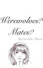 Werewolves? Mates? by slobo260
