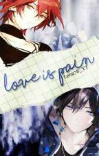 Love is pain (Yaoi) Omegaverse [] by Lena78_YT