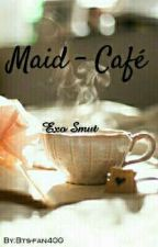 Maid - Café | Exo Smut by Bts-fan400