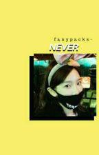 決して° NEVER by SOFTYULK