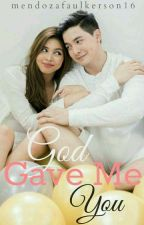 God Gave Me You { MaiChard Story} by mendozafaulkerson16