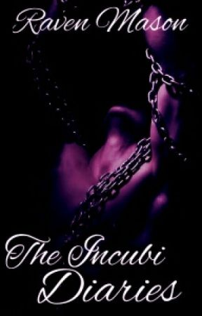 The Incubi Diaries (BDSM) by RavenQueen_108