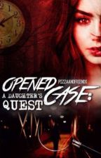 Opened Case: A Daughter's Quest by PizzaAndFriends