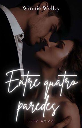 Entre Quatro paredes ( Revisando ) by Wennie_welley