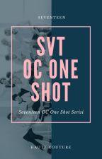 SVT One Shot Serisi [OC] by SilverSapphirePearl