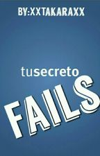 Tu Secreto FAILS  by -Yuma-