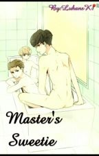 Master's Sweetie [ HunHan / KaiLu ]  by LuhansK1