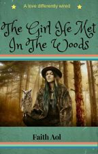 The Girl He Met In the Woods by FAtieno