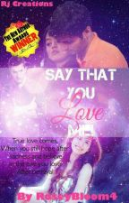 #Say_That_You_Love_Me (Short Story)***Completed**** by RoseyBloom4