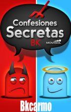 Confesiones Secretos BK by BKcarmo