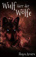 Schwingen des Nordens 3 - Wulf, Herr der Wölfe by Shayaamara86