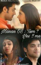 Manan OS - Tum??Yes!!Me... by Aishakapoor01