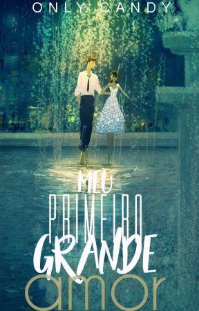 Meu Primeiro Grande Amor by OnlyCandy
