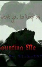 Haunting Me by Blake8970
