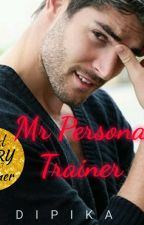 Mr.  Personal Trainer  by dips44