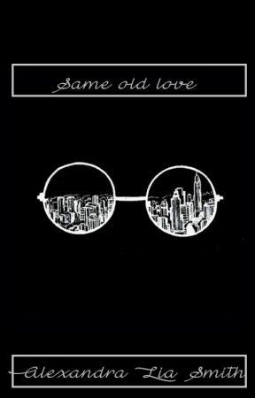 Same old love [Hu.] by LexaSmith06