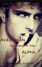 Ava Ronan Belongs To The Alpha  by Canadian_author_13