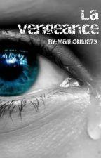 La Vengeance by Mathoulde73