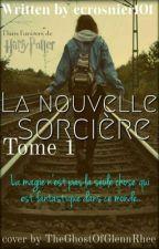 La nouvelle sorcière Tome 1 by mimicrosnier2004
