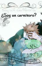 ¿Soy un carnívoro? by Anonima1183