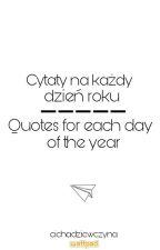 Cytaty na każdy dzień roku | Quotes for each day of the year by cichadziewczyna