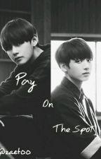 Pay On The Spot (Taekook/Vkook) by zaet00