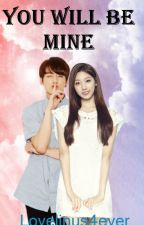 You will be mine. by kpopshipper03