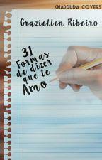 31 Formas de Dizer que te Amo  by pontodefulgor
