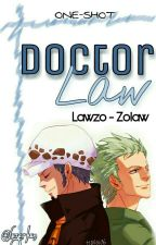 Doctor Law [ZoLaw - LawZo] One-shot.  by Luza-kun