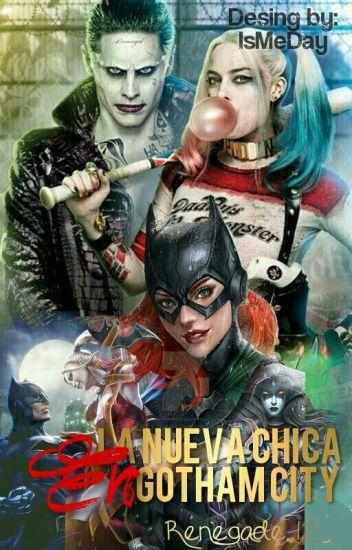 La nueva en Gotham City (JOKER Y TÚ )